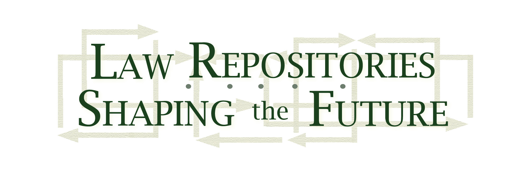 Law Repositories 2015: Shaping the Future