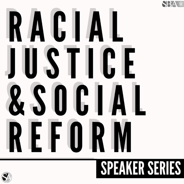 Racial Justice & Social Reform Speaker Series