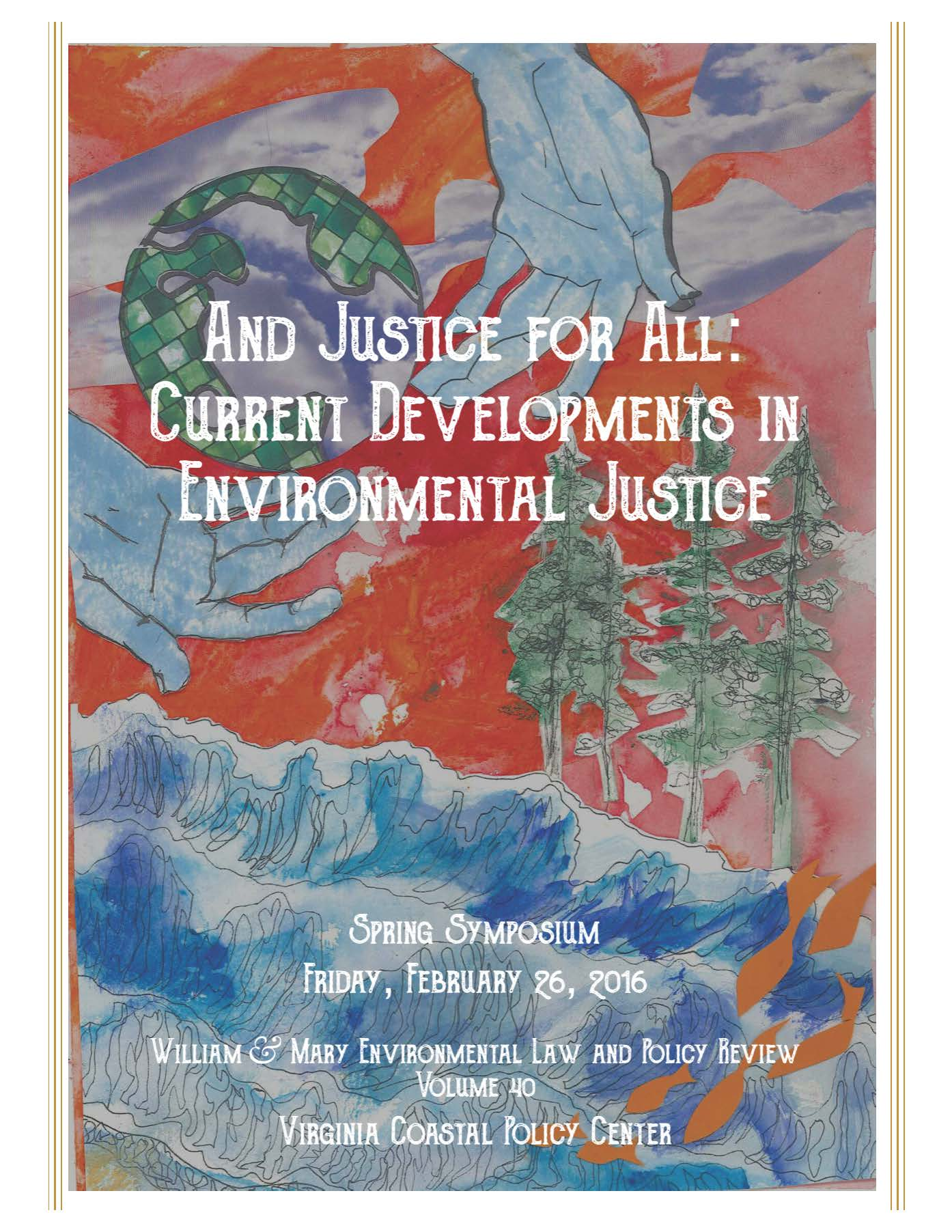 2016: And Justice for All: Current Developments in Environmental Justice
