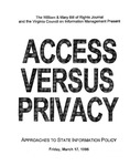 Access Versus Privacy: Approaches to State Information Policy (1995) by William & Mary Law School