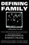 Defining Family… and Justice For All?: Gays, Lesbians, and the Meaning of Family by Institute of Bill of Rights Law at The College of William & Mary School of Law