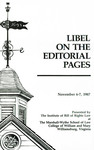 Libel on the Editorial Pages by Institute of Bill of Rights Law at The College of William & Mary School of Law