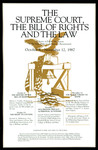 The Supreme Court, The Bill of Rights and the Law by Institute of Bill of Rights Law at The College of William & Mary School of Law