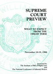 Supreme Court Preview: What to Expect from the 1988-89 Term by Institute of Bill of Rights Law at The College of William & Mary School of Law