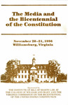 The Media and the Bicentennial of the Constitution by Institute of Bill of Rights Law at The College of William & Mary School of Law