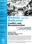 Bosnia and the Balkans: Conflict and Reconstruction by Institute of Bill of Rights Law at The College of William & Mary School of Law