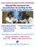 Public Debate on Constitutional Originalism: Should We Interpret the Constitution According to the Understanding of the Framers? by Institute of Bill of Rights Law at The College of William & Mary School of Law