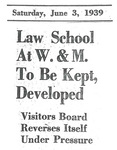Law School At W. & M. To Be Kept, Developed: Visitors Board Reverses Itself Under Pressure by Richmond Times Dispatch