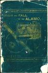 Origin and Fall of the Alamo, March 6, 1836