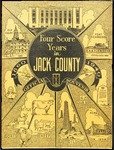 Four Score Years in Jack County: Official Souvenir
