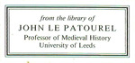 From the Library of John Le Patourel Professor of Medieval History University of Leeds