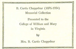 B. Curtis Chappelear (1876-1954) Memorial Collection Presented to the College of William and Mary in Virginia by Mrs. B. Curtis Chappelear