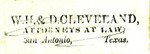 W.H. & D. Cleveland, Attorneys at Law, San Antonio, Texas