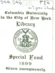 Columbia University in the City of New York Library, Special Fund 1899 Given Anonymously