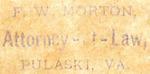 F.W. Morton, Attorney-at-Law, Pulaski, Va.