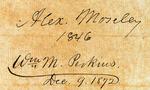 Alex. Moseley 1846 / Wm M. Perkins Dec. 9, 1872